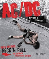 Ac/dc : high-voltage rock 'n' roll: the ultimate illustrated history