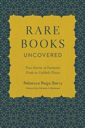 Rare Books Uncovered | Rebecca Rego Barry |