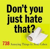 Don't You Just Hate That? | Scott Cohen |