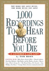 1,000 Recordings to Hear Before You Die | Tom Moon |