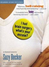 I Had Brain Surgery, What's Your Excuse? | Suzy Becker |