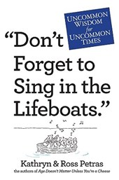 Don't Forget to Sing in the Lifeboats