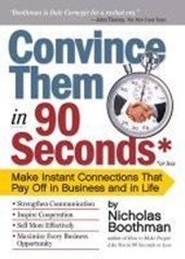Convince Them in 90 Seconds or Less | Nicholas Boothman |