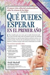 Que puedes esperar en el primer ano / What Do You Expect in the First Year | Heidi Eisenberg Murkoff |