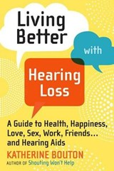 Living Better with Hearing Loss | Katherine Bouton |
