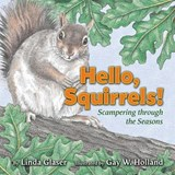 Hello, Squirrels! | Linda Glaser |
