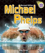 Michael Phelps (Revised Edition) | Jeffrey Zuehlke |