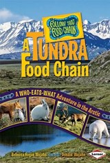 A Tundra Food Chain | Wojahn, Rebecca Hogue ; Wojahn, Donald |