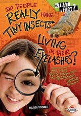 Do People Really Have Tiny Insects Living in Their Eyelashes? | Melissa Stewart |