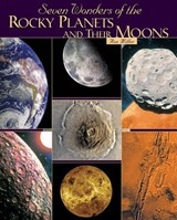 Seven Wonders of the Rocky Planets and Their Moons | Ron Miller |