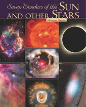 Seven Wonders of the Sun and Other Stars | Ron Miller |