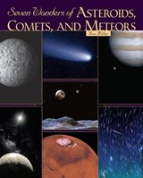 Seven Wonders of Asteroids, Comets, and Meteors | Ron Miller |