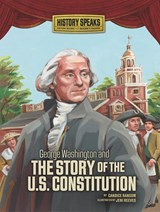 George Washington and the Story of the U.S. Constitution | Candice F. Ransom |