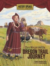 Clara Morgan and the Oregon Trail Journey | Marty Rhodes Figley |