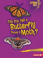 Can You Tell a Butterfly from a Moth? | Buffy Silverman |