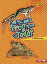 Can You Tell a Frog from a Toad? | Buffy Silverman |