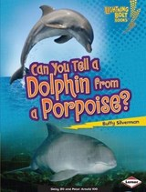 Can You Tell a Dolphin from a Porpoise? | Buffy Silverman |