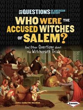 Who Were the Accused Witches of Salem? | Laura Hamilton Waxman |