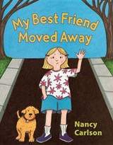 My Best Friend Moved Away | Nancy L. Carlson |