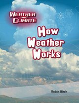 How Weather Works | Robin Birch |