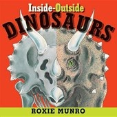 Inside-Outside Dinosaurs | Roxie Munro |