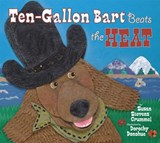 Ten-Gallon Bart Beats the Heat | Susan Stevens Crummel |