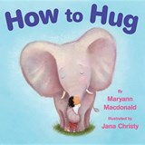 How to Hug | Maryann MacDonald |