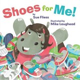 Shoes for Me! | Sue Fliess |
