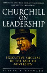 Churchill on Leadership | Steven F. Hayward |