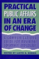 Public Affairs in an Era of Change | Lloyd B. Dennis |