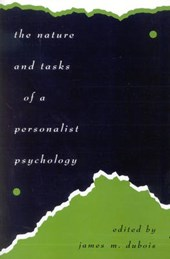 The Nature and Tasks of a Personalist Psychology | James M. DuBois |