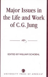 Major Issues in the Life and Work of C.G. Jung | William Schoenl |