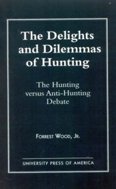 The Delights and Dilemmas of Hunting | Wood Jr |