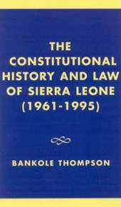 The Constitutional History and Law of Sierra Leone (1961-1995)