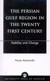 The Persian Gulf Region in the Twenty First Century