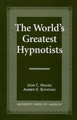 The World's Greatest Hypnotists | John C. Hughes |