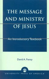 The Message and Ministry of Jesus | David a. Fiensy |