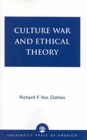 Culture War and Ethical Theory | Richard F. Von Dohlen |