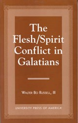 The Flesh/Spirit Conflict in Galatians | Russell, Walter Bo, Iii |