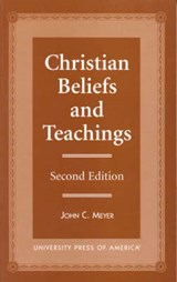Christian Beliefs and Teachings - Second Edition | John C. Meyer |