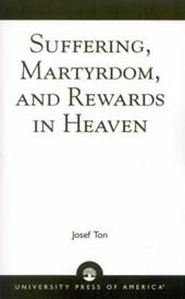 Suffering, Martyrdom, and Rewards in Heaven