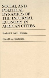 Social and Political Dynamics of the Informal Economy in African Cities