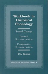Workbook in Historical Phonology | W. A. Benware |