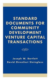 Standard Documents for Community Development Venture Capital Transactions | Joseph W. Bartlett |