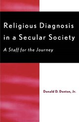 Religious Diagnosis in a Secular Society | Denton, Donald D., Jr. |