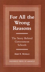 All the Wrong Reasons | Mary K. Novello |