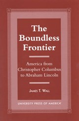 The Boundless Frontier | James T. Wall |