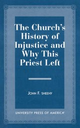 The Church's History of Injustice and Why This Priest Left | John F. Sheehy |