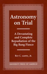 Astronomy on Trial | Roy C. Martin |