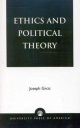 Ethics and Political Theory | Joseph Grcic |